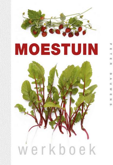 Werkboek voor de moestuin door Peter Bauwens van de Nieuwe Tuin